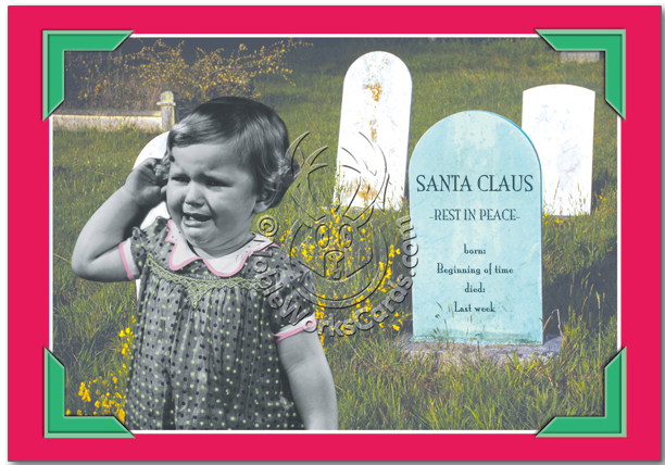 Babbo Natale è morto. Bambine, disperatevi! | Santa is dead. C'mon despair, little girls!